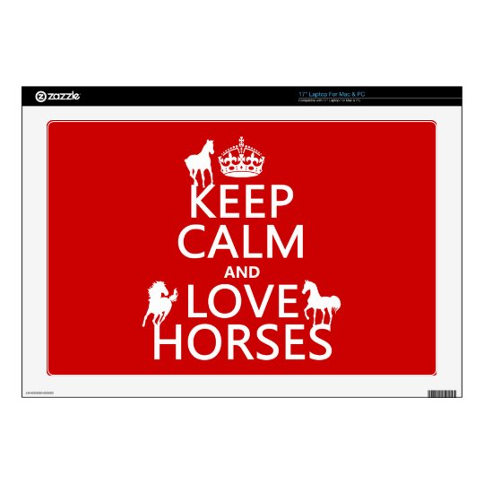 "Keep Calm and Love Horses - all colors 17"" Laptop Skins"