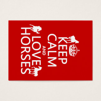 Keep Calm and Love Horses - all colors Business Card