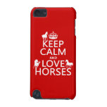 Keep Calm and Love Horses - all colors iPod Touch 5G Cover