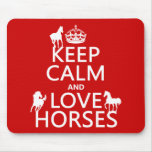 Keep Calm and Love Horses - all colors Mouse Pad