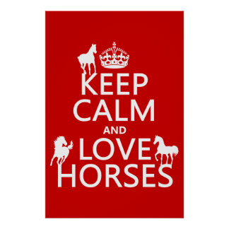 Keep Calm and Love Horses - all colors Poster