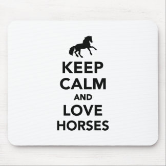 Keep calm and love horses mousepads