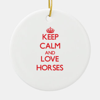 Keep calm and love Horses Double-Sided Ceramic Round Christmas Ornament