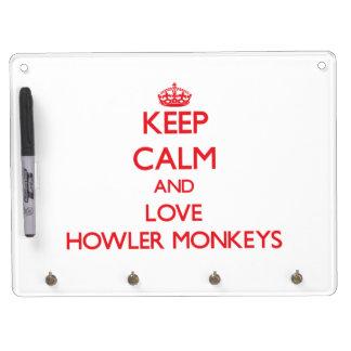 Keep calm and love Howler Monkeys Dry Erase Board