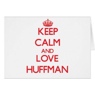 Keep calm and love Huffman Greeting Cards