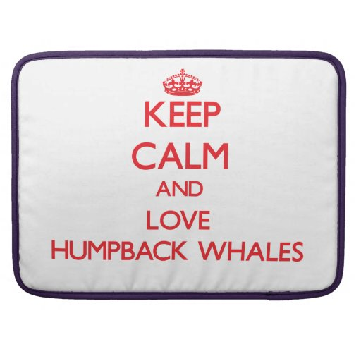 Keep calm and love Humpback Whales Sleeve For MacBooks