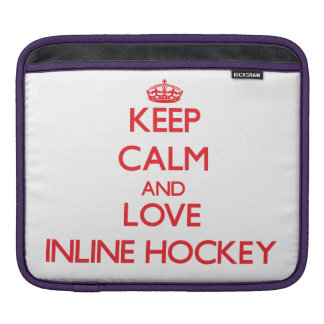 Keep calm and love Inline Hockey Sleeve For iPads