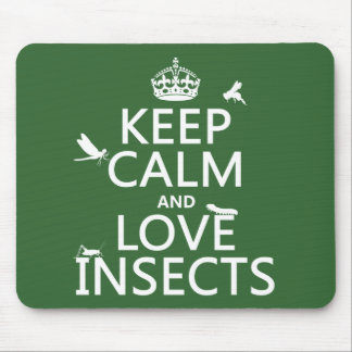 Keep Calm and Love Insects (any background colour) Mouse Pad