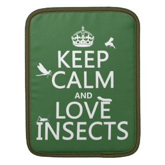 Keep Calm and Love Insects (any background colour) Sleeve For iPads