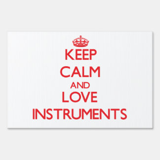 Keep calm and love Instruments Signs