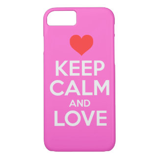 Keep Calm And Love iPhone 7 Case