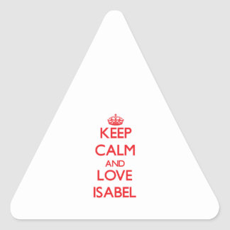 Keep Calm and Love Isabel Triangle Stickers