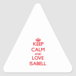 Keep Calm and Love Isabell Triangle Sticker