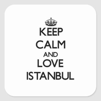 Keep Calm and love Istanbul Square Sticker