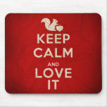 'Keep Calm and Love It' Mousepad