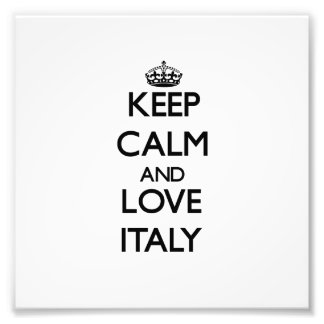 Keep Calm and Love Italy Art Photo
