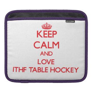 Keep calm and love Ithf Table Hockey iPad Sleeve