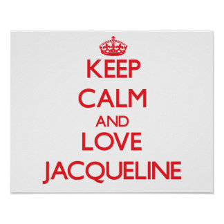 Keep Calm and Love Jacqueline Poster