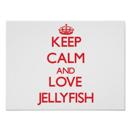 Keep calm and love Jellyfish Poster