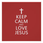 Keep Calm and LOVE Jesus Poster
