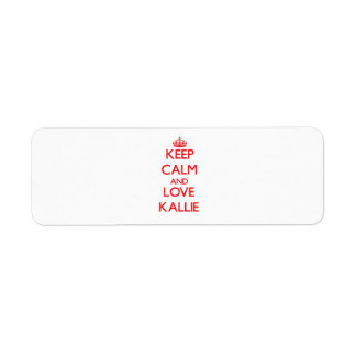 Keep Calm and Love Kallie Return Address Label
