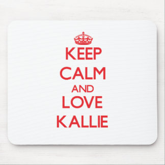 Keep Calm and Love Kallie Mousepad