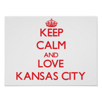 Keep Calm and Love Kansas City Posters