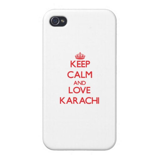 Keep Calm and Love Karachi Cases For iPhone 4