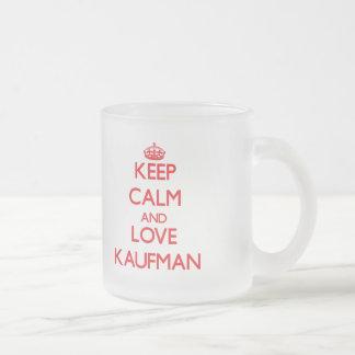 Keep calm and love Kaufman 10 Oz Frosted Glass Coffee Mug