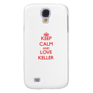 Keep calm and love Keller Galaxy S4 Covers