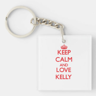 Keep calm and love Kelly Double-Sided Square Acrylic Keychain