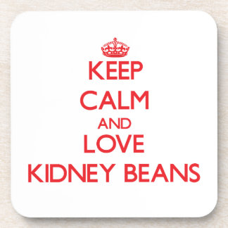 Keep calm and love Kidney Beans Drink Coasters