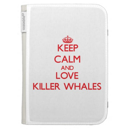 Keep calm and love Killer Whales Kindle Cover