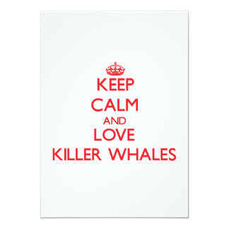 Keep calm and love Killer Whales 5x7 Paper Invitation Card