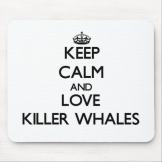 Keep calm and Love Killer Whales Mouse Pads