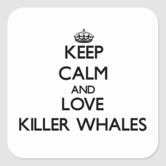 Keep calm and Love Killer Whales Square Sticker