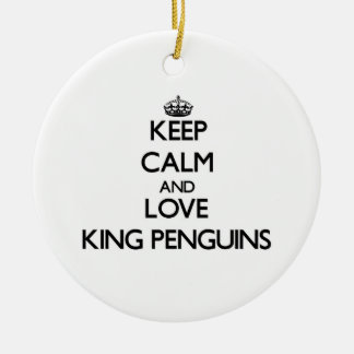 Keep calm and Love King Penguins Christmas Ornament