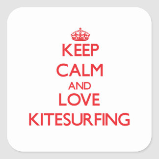 Keep calm and love Kitesurfing Square Stickers