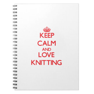 Keep calm and love Knitting Notebook