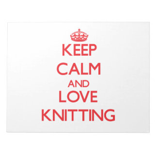 Keep calm and love Knitting Memo Notepads