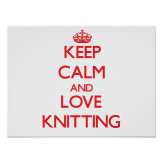 Keep calm and love Knitting Poster