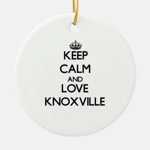 Keep Calm and love Knoxville Christmas Ornaments