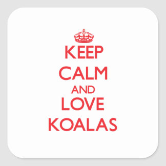 Keep calm and love Koalas Square Stickers