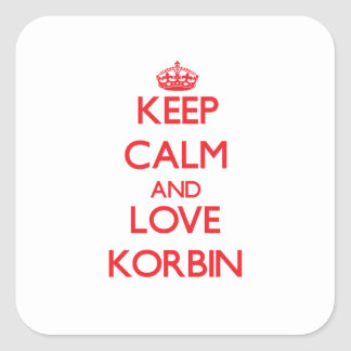 Keep Calm and Love Korbin Square Sticker