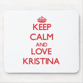 Keep Calm and Love Kristina Mouse Pad