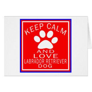 Keep Calm And Love Labrador Retriever Greeting Card