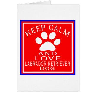 Keep Calm And Love Labrador Retriever Greeting Cards