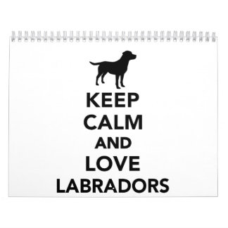 Keep calm and love Labradors Calendar