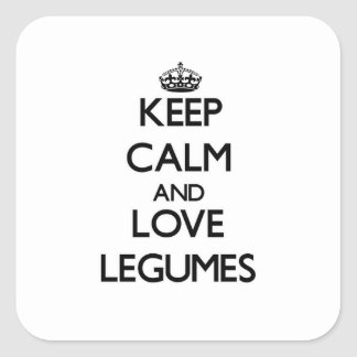 Keep calm and love Legumes Square Sticker