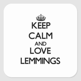 Keep calm and Love Lemmings Square Stickers